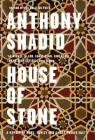 Anthony Shadid - House of Stone: A Memoir of Home, Family and a Lost Middle East - 9781847087362 - V9781847087362
