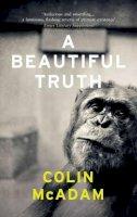 McAdam, Colin - A Beautiful Truth - 9781847088505 - V9781847088505