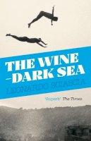 Sciascia, Leonardo - The Wine Dark Sea - 9781847089281 - V9781847089281