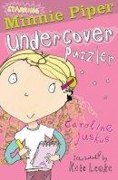 Juskus, Caroline - Minnie Piper: Undercover Puzzler (Starring Minnie Piper) - 9781847150110 - KRA0011491