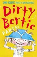 MacDonald, Alan - PANTS! (DIRTY BERTIE) - 9781847150172 - 9781847150172
