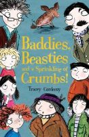 Corderoy, Tracey - Baddies, Beasties and a Sprinkling of Crumbs (Baddies and Beasties) - 9781847152459 - V9781847152459