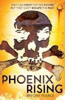 Pearce, Bryony - Phoenix Rising (Phoenix Series) - 9781847154507 - V9781847154507