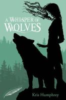 Humphrey, Kris - A Whisper of Wolves (Guardians of the Wild) - 9781847155962 - V9781847155962