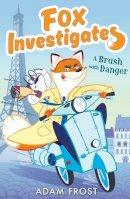 Frost, Adam - A Brush with Danger (Fox Investigates) - 9781847156167 - V9781847156167