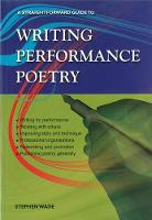 Wade, Stephen - Writing Performance Poetry: A Straightforward Guide - 9781847166104 - V9781847166104