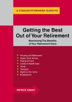 GRANT, PATRICK - Getting The Best Out Of Your Retirement: Maximising The Benefits Of Your Retirement Years - 9781847167187 - V9781847167187