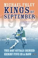 - Kings of September: The Day Offaly Denied Kerry Five in a Row - 9781847170132 - V9781847170132