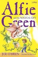 Joe O'Brien - ALFIE GREEN & MAGICAL GIFT - 9781847170415 - V9781847170415