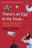 Galvin, Tom - There's an Egg in My Soup: An Irish Man in Poland - 9781847170484 - KKD0003625