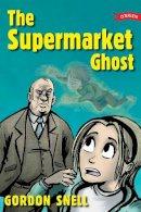 Snell, Gordon - The Supermarket Ghost - 9781847170491 - KOC0007745