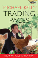 Michael Kelly - TRADING PACES FROM RAT RACES - 9781847170705 - KLN0012800