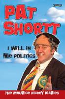 Shortt, Pat - I WILL IN ME POLITICS - 9781847170842 - KOC0021140