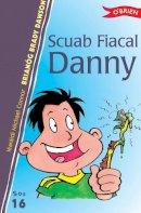 Brady Dawson, Brianóg - Scuab Fiacal Danny - 9781847171283 - V9781847171283