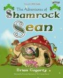 Brian Gogarty - Adventures of Shamrock Sean - 9781847171924 - V9781847171924