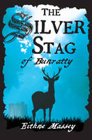 Eithne Massey - The Silver Stag of Bunratty - 9781847172068 - KST0026201