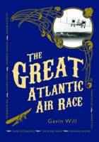 Gavin Will - The Great Atlantic Air Race - 9781847172310 - V9781847172310