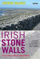 McAfee, Pat - Irish Stone Walls: History, Building, Conservation - 9781847172341 - V9781847172341