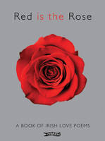 O'Brien Press - Red Is the Rose: A Book of Irish Love Poems. (Poetry) - 9781847172365 - V9781847172365