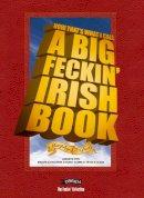 Murphy, Colin, O'Dea, Donal - Not Thats What I Call A Big Feckin' Irish Book - 9781847172518 - V9781847172518