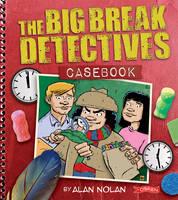 Alan Nolan - Big Break Detectives Casebook - 9781847172525 - V9781847172525