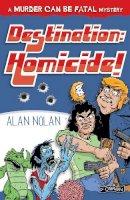 Alan Nolan - Destination: Homicide! (Murder Can Be Fatal) - 9781847172563 - V9781847172563