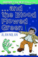 Nolan, Alan - And the Blood Flowed Green (Murder Can Be Fatal Mystery) - 9781847172570 - KTK0096843