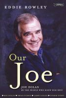 Eddie Rowley - Our Joe: Joe Dolan by the People Who Knew Him Best - 9781847172754 - V9781847172754