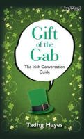 Tadhg Hayes - Gift of the Gab: The Irish Conversation Guide - 9781847172891 - V9781847172891