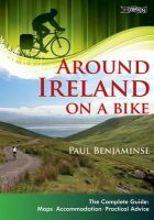 Paul Benjaminse - Around Ireland on a Bike: The complete guide: maps, accommodation, practical advice - 9781847173096 - V9781847173096