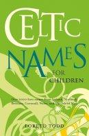 Loreto Todd - Celtic Names for Children - 9781847173287 - V9781847173287