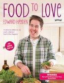 Edward Hayden - Food to Love - 9781847173461 - V9781847173461