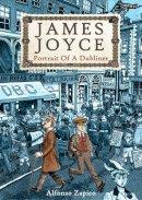 Alfonso Zapico - James Joyce: Portrait of a Dubliner - 9781847173638 - V9781847173638