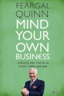 Senator Feargal Quinn - Mind Your Own Business - 9781847175472 - 9781847175472
