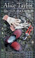 Taylor, Alice - The Gift of a Garden - 9781847175816 - KSG0021826
