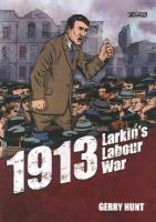 Gerry Hunt - 1913 - Larkin's Labour War - 9781847175830 - 9781847175830