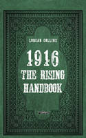 Collins, Lorcan - 1916: The Rising Handbook - 9781847175991 - V9781847175991