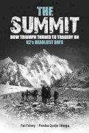 Pat Falvey, Pemba Gyalje Sherpa - The Summit - How Triumph Turned To Tragedy On K2's Deadliest Days - 9781847176431 - V9781847176431