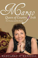 O'Donnell, Margaret - Margo: Queen of Country: The Promise and the Dream - 9781847176745 - KKD0007105