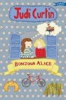 Curtin, Judi - Bonjour Alice 2015 (Alice and Megan) - 9781847176899 - V9781847176899