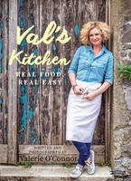 Valerie O'Connor - Val's Kitchen: Real Food, Real Easy - 9781847177216 - V9781847177216