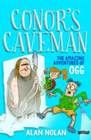 Alan Nolan - Conor's Caveman: The Amazing Adventure of Ogg - 9781847177322 - V9781847177322