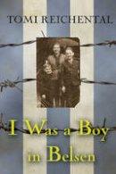 Tomi Reichental - I Was a Boy in Belsen - 9781847177933 - V9781847177933