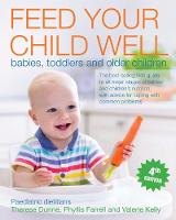 Kelly, Valerie, Farrell, Phyllis, Dunne, Theresa - Feed Your Child Well: Babies, Toddlers and Older Children - 9781847178381 - KKD0007003