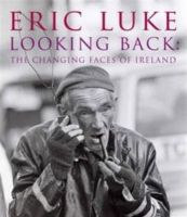 Luke, Eric - Looking Back: The Changing Faces of Ireland - 9781847178657 - 9781847178657