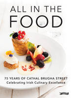 Cullen, Frank - All in the Food: 75 Years of Cathal Brugha Street - 9781847178688 - V9781847178688