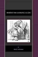 Ackerman, Shirley - Behind the Looking Glass - 9781847184863 - V9781847184863