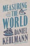 Kehlmann, Daniel - Measuring the World: A Novel - 9781847241146 - 9781847241146