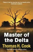 Cook, Thomas H. - The Master of the Delta - 9781847243379 - KTJ0026239