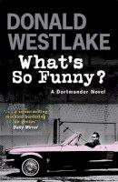 Westlake, Donald E. - What's So Funny? - 9781847243850 - V9781847243850